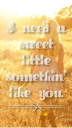 Need Something Sweet by Country Quotes On Country Quotes Country