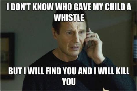 Whistle Meme - whoever gave my child a whistle