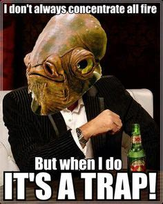 Ackbar Meme - 1000 images about ackbar love on pinterest admiral