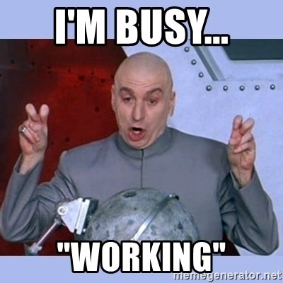 Working Mom Meme - too busy working meme pictures to pin on pinterest pinsdaddy