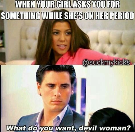 Women Period Meme - it s just my period don t hate funny memes pinterest