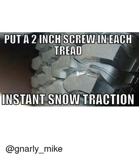 snow jeep meme put a 2 inch in each tread instant snow traction