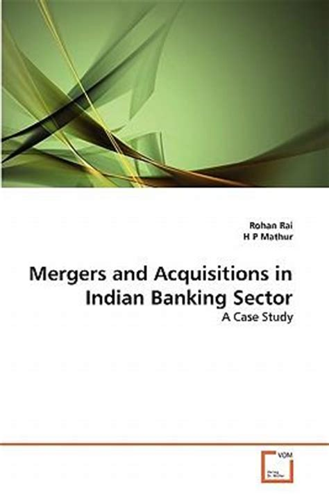 Mergers And Acquisitions In Indian Banking Sector Mba Project mergers and acquisitions in indian banking sector