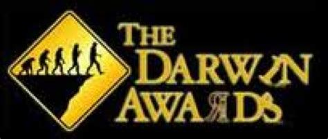 8 Stupidest Darwin Award Winners by Archives Stupid Is 4ever