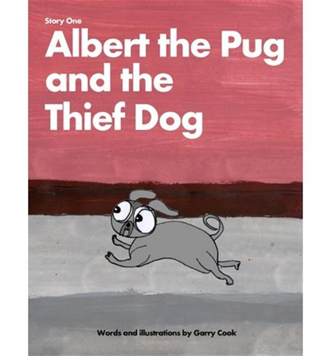 the adventures of mutt and grug books albert the pug and the thief an illustrated children