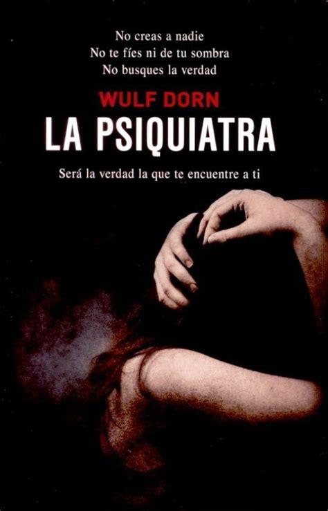 libro la psiquiatra revista pr 211 tesis la psiquiatra wulf dorn
