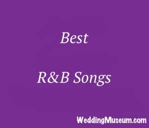 The 100 Best R&B Songs For Weddings, 2019   Music Mania