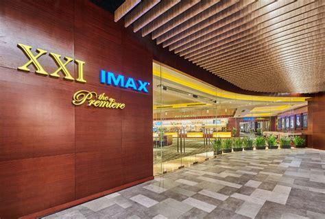 cinema 21 kupang teater imax terbaru hadir di pakuwon mall xxi surabaya