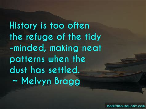 pattern making quotes melvyn bragg quotes top 7 famous quotes by melvyn bragg