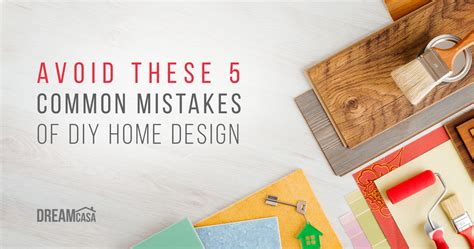 house layout mistakes avoid these 5 common mistakes of diy home design