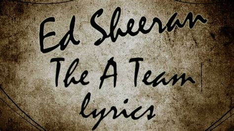 ed sheeran a team ed sheeran the a team lyrics youtube