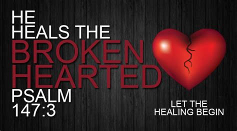 he heals the brokenhearted living and loving after rejection books god can heal the brokenhearted binds up their wounds