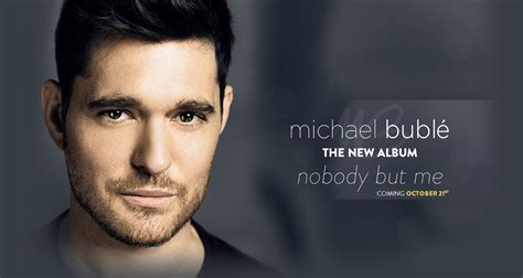 michael buble best album michael bubl 233 drops lead single from new album nobody but