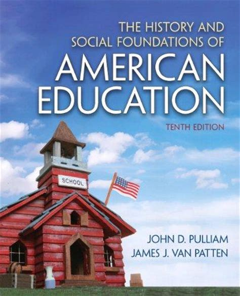 patten university discount the history and social foundations of american education