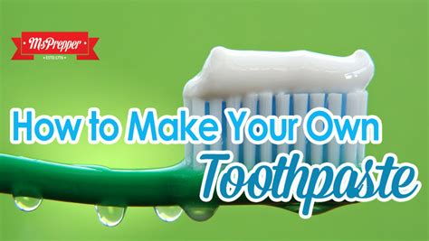 how to make toothpaste how to make your own toothpaste msprepper