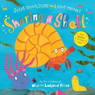 sharing a shell 1405020482 sharing a shell by julia donaldson 9781405020480