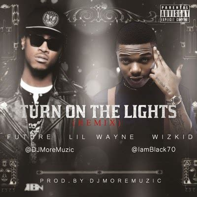 future ft lil wayne wizkid turn on the lights remix