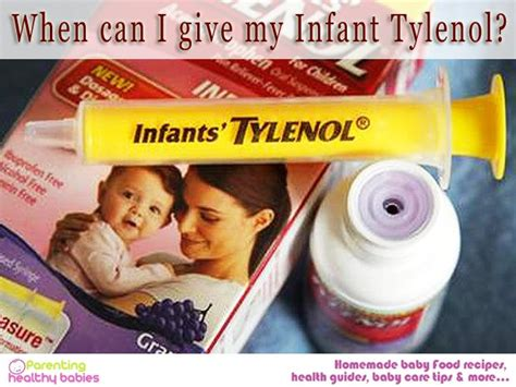 can i give my tylenol for when can i give my infant tylenol