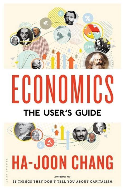 us häuser economics the user s guide ha joon chang bloomsbury press