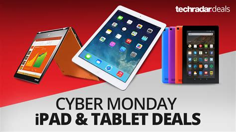 best cyber monday tablet deals the best and tablet deals on cyber monday 2016
