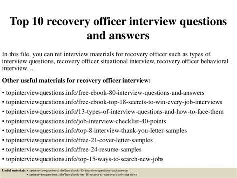 Recovery Officer Cover Letter by Top 10 Recovery Officer Questions And Answers