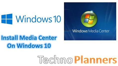install windows 10 media how to install media center on windows 10 youtube