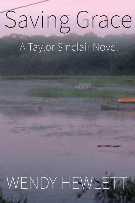 Saving Grace A Novel saving grace a sinclair novel by wendy hewlett