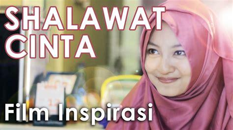 film pendek islami inspirasi shalawat cinta film pendek inspirasi eng sub youtube