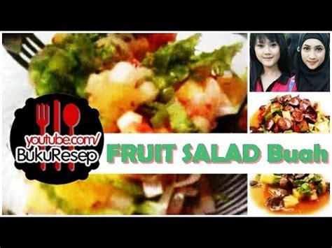 youtube membuat salad buah fruit salad fruit salad recipe salad buah resep