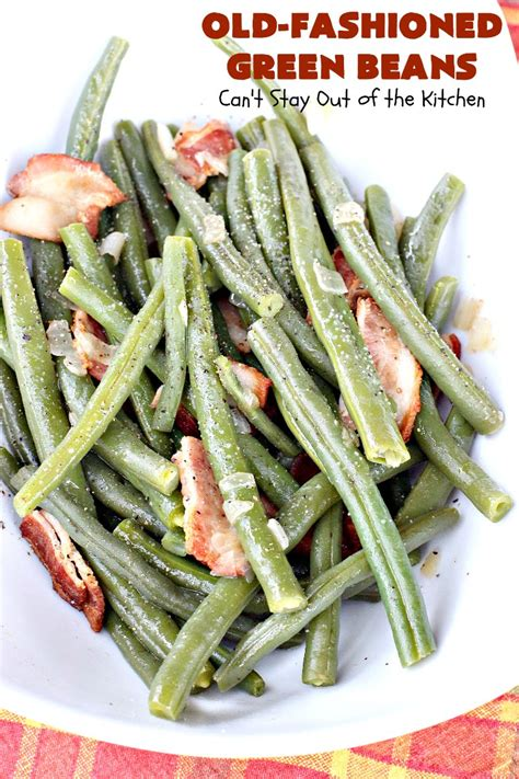 Fashioned Side Garlicky Green Beans fashioned green beans can t stay out of the kitchen