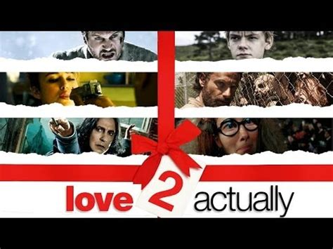 film love you 2 love actually 2 parody movie trailer imagines the