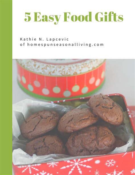 5 easy food gifts homespun seasonal living