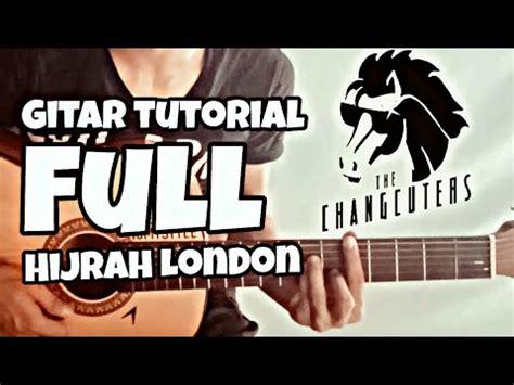 tutorial gitar hijrah ke london the changcuters hijrah london full tutorial gitar