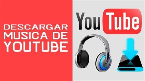 regueton mp3 descargar musica gratis formas de descargar m 250 sica f 225 cil de youtube sin programas