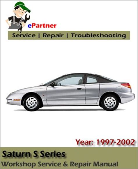saturn s series service repair manual 1997 2002 automotive service repair manual