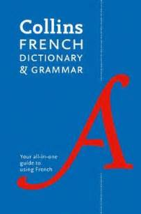 0007196490 collins dictionary and grammar collins french dictionary and grammar collins