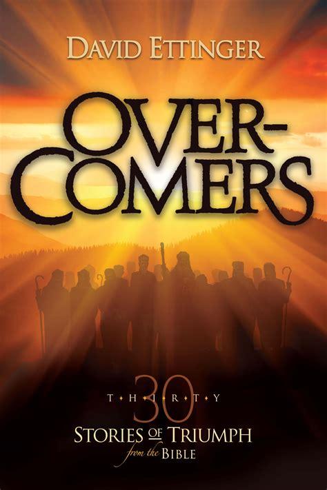 overcomers  stories  triumph   biblecrosslink