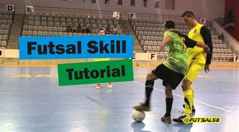 tutorial skill football futsal basic skill training 2015 futsal skill and trick