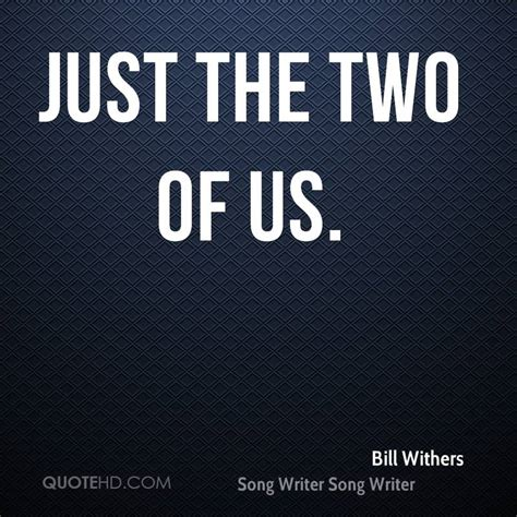 just the two of us bill withers mp bill withers quotes quotehd