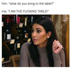 I Am The Table by Meme Mood Jenner The O