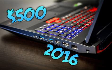 best laptops for gaming laptop buying guide 2016 best gaming laptop 500