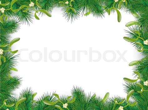 christmas   year fir tree frame  mistletoe copyspace stock vector colourbox