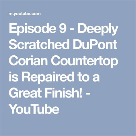 youtube corian repair 16 best corian images on pinterest dupont corian