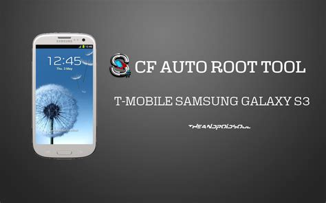 Cf Auto Root S3 by Root T Mobile Samsung Galaxy S3 Sgh T999 With One Click Cf