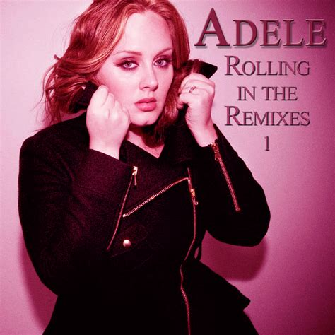 adele rolling chasing pavements lyrics addicted to music adele rolling in the remixes 1 2011