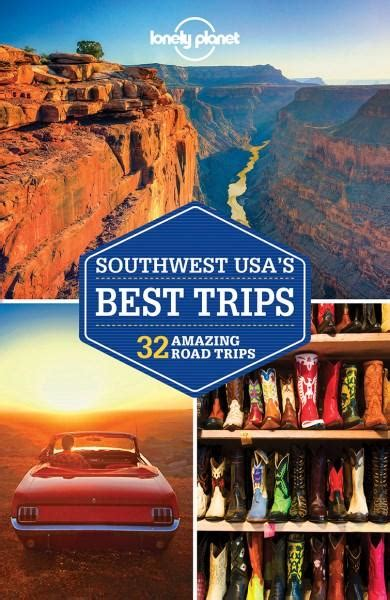 lonely planet best trips lonely planet southwest usa s best trips