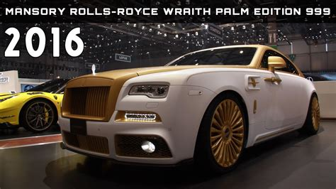 rolls royce price 2016 2016 mansory rolls royce wraith palm edition 999 review