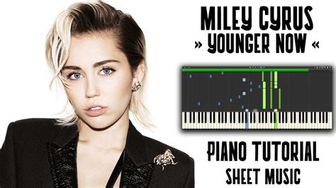 tutorial piano miley cyrus miley cyrus younger now piano tutorial sheets youtube