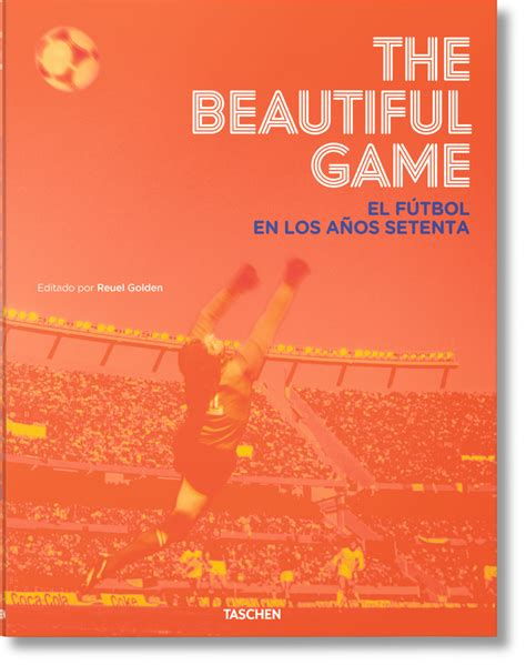 libro the angels game the the beautiful game el f 250 tbol en los a 241 os setenta libros taschen