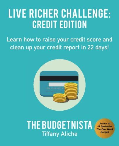 how to build good credit and clean up bad credit live richer challenge credit edition learn how to raise